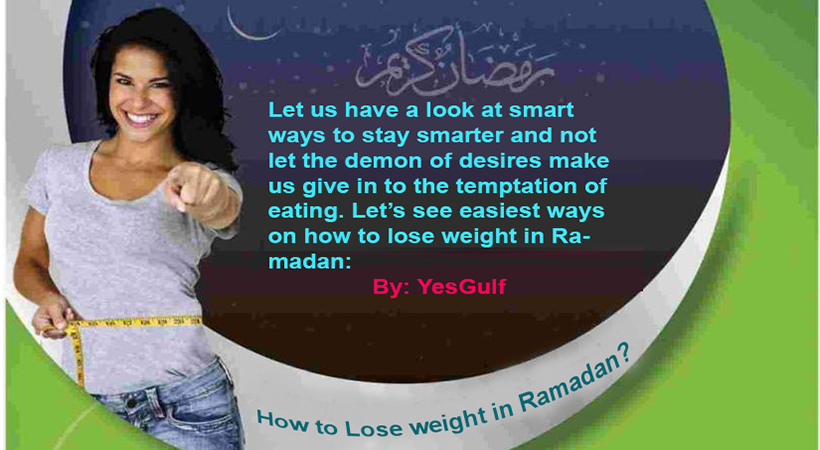How to Lose weight in Ramadan-healthy food-Yesgulf