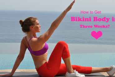 How to Get Bikini Body in Three Weeks-health and fitness tips and health news-YesGulf