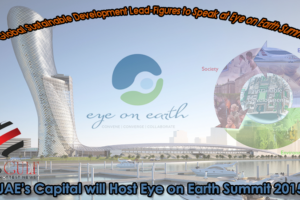 Global Sustainable Development Lead-Figures to Speak at Eye on Earth Summit-YesGulf