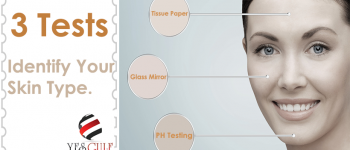 3 Tests to identify your skin type