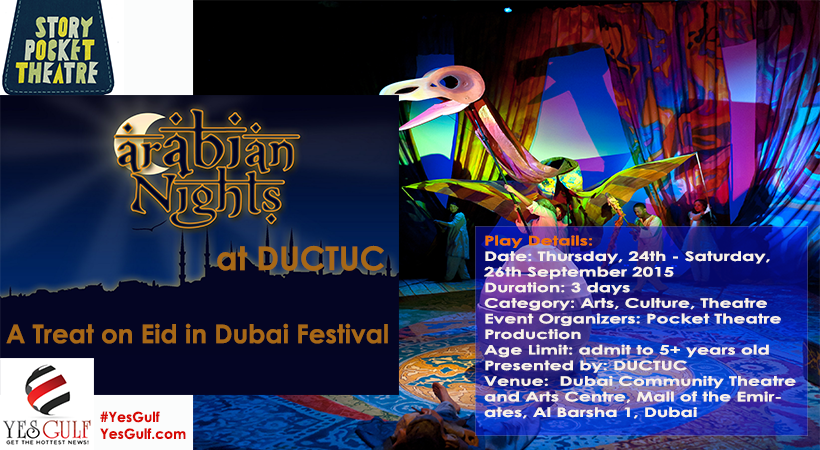 events in Dubai, activities in Dubai, Mall of the Emirates, DUCTUC, Story Pocket Theatre Productions, Arabian Nights, culture in Dubai, art, music, drama, film, shows-YesGulf