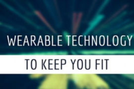 11 4 270x180 - The Finest Wearable Technology to Keep you Fit