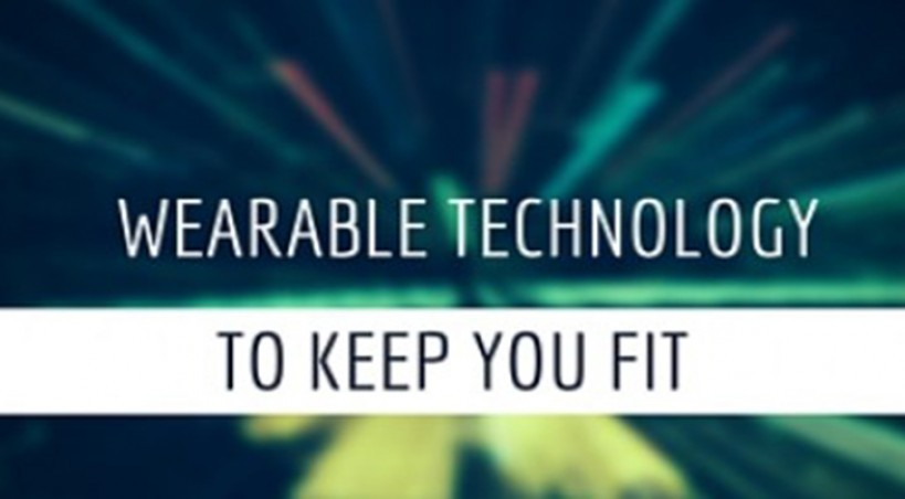 The Finest Wearable Technology to Keep you Fit
