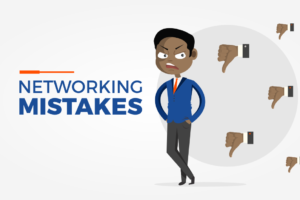 Networking Mistakes 300x200 - 5 Networking misunderstandings