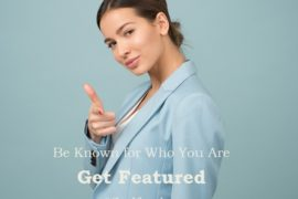 Get Featured 1 270x180 - Are you a Woman Entrepreneur? Get Featured!